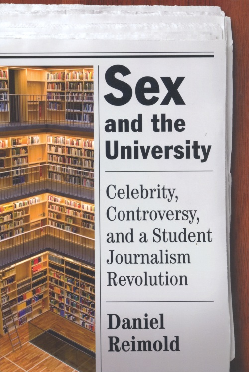 Sex and the University: Celebrity, Controversy, and a Student Journalism Revolution
